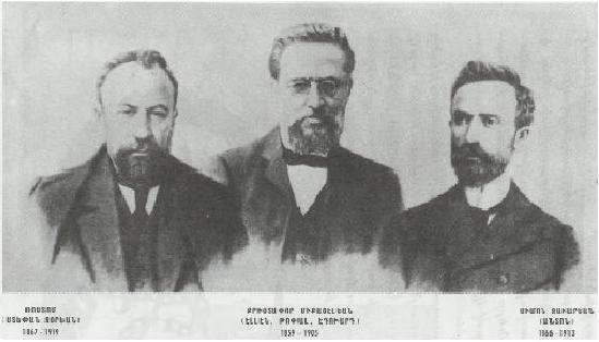 Founders of the Armenia Revolutionary Federation Stepan Zorian, Christapor Mikaelian, Simon Zavarian